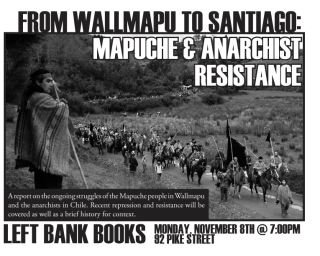 From Wallmapu to Santiago: Mapuche & Anarchist Resistance, Monday November 8th 7PM at Left Bank Books (92 Pike Street) Seattle