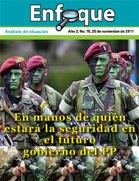 Enfoque 19: En manos de quien estará la seguridad del futuro gobierno del PP