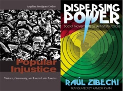 Popular Injustice by Angelina Snodgrass Godoy (Stanford University Press 2006) and Dispersing Power by Raúl Zibechi (AK Press 2010)