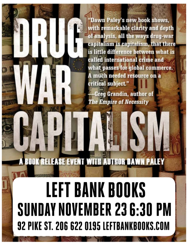 Drug War Capitalism author event with Dawn Paley, Seattle, Left Bank Books, Sunday November 23 6:30pm